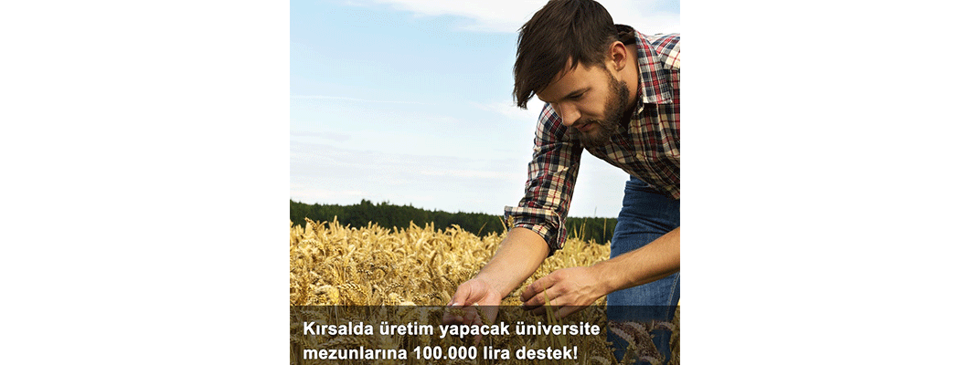 Kırsalda Üretim Yapacak Üniversite Mezunlarına 100.000 Lira Destek! | Rivasol