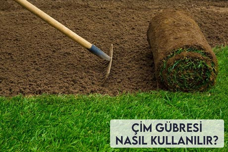 Çim Gübresi Nasıl Kullanılır?